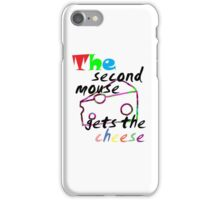 The second mouse gets the cheese iPhone Case/Skin