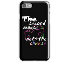 The second mouse gets the cheese, white edition iPhone Case/Skin