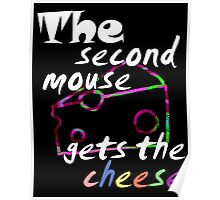 The second mouse gets the cheese, white edition Poster