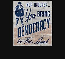 NCR Trooper = Democracy Unisex T-Shirt
