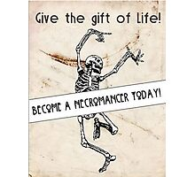 Become a Necromancer Today! Photographic Print
