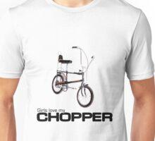 Girls Love My Chopper Unisex T-Shirt