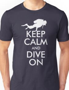 Keep Calm and Dive On Unisex T-Shirt