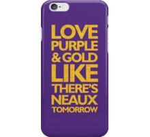 Love Purple & Gold Like There's Neaux Tomorrow iPhone Case/Skin