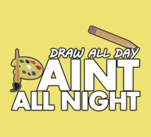 Draw all day, Paint all night - Yellow Kids Clothes