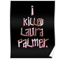 I Killed Laura Palmer Poster