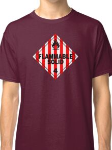 Flammable Solid Classic T-Shirt