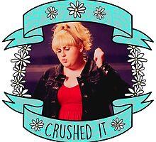 "Fat Amy ""Crushed It"" Design by bacibella"