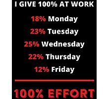 i give 100% at work Photographic Print