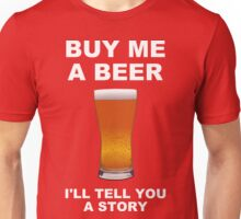 Buy Me a Beer... Unisex T-Shirt