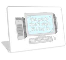 Party dont start til i log in Laptop Skin