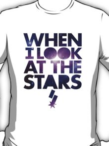 When I Look At The Stars - SF Galaxy T-Shirt