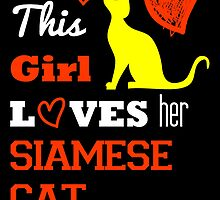 This Girl Loves Her Siamese Cat   by uniquecreatives