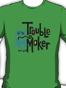 Trouble Maker - born bad T-Shirt