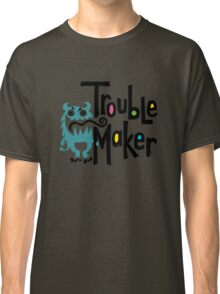 Trouble Maker - born bad Classic T-Shirt