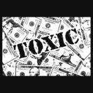 Toxic Money (Dark Background) by Buddhuu