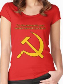 I'm the communist your mother warned you about. Women's Fitted Scoop T-Shirt