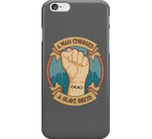 A Man Chooses, A Slave Obeys iPhone Case/Skin