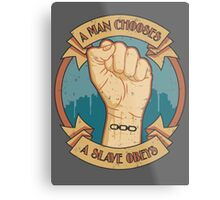 A Man Chooses, A Slave Obeys Metal Print