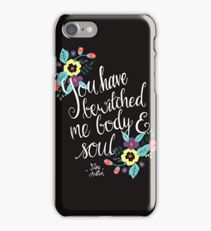 You Have Bewitched Me Body and Soul  iPhone Case/Skin