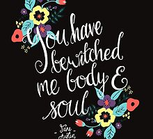 You Have Bewitched Me Body and Soul  by abbieimagine