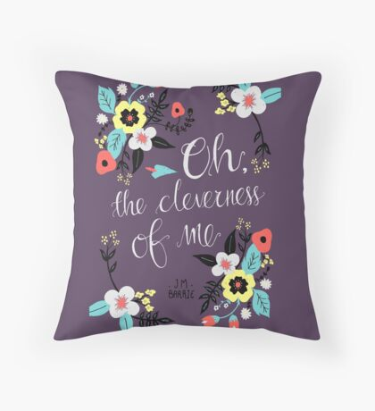 Oh! The Cleverness of Me! Throw Pillow