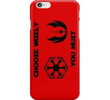 choose wisely you must iPhone Case/Skin