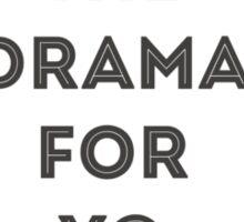 Save the drama for yo mama Sticker
