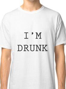I'M DRUNK Classic T-Shirt