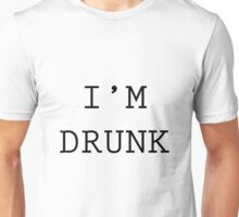I'M DRUNK Unisex T-Shirt