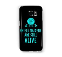 Shield Maidens are still alive. Samsung Galaxy Case/Skin