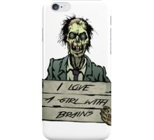 Zombies can love, right? iPhone Case/Skin