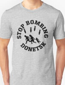 Stop Bombing Donetsk T-Shirt