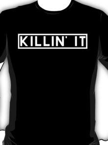 Killin' It - White T-Shirt