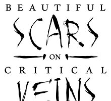 Beautiful Scars on Critical Veins by lyricallygifted