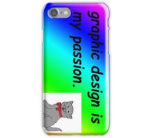 Graphic design is my passion rainbow comic sans iPhone Case/Skin