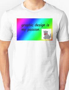 Graphic design is my passion rainbow comic sans Unisex T-Shirt