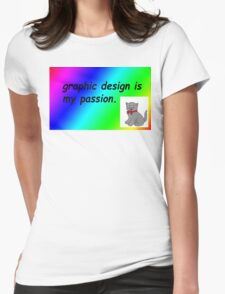 Graphic design is my passion rainbow comic sans Womens Fitted T-Shirt