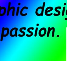 Graphic design is my passion rainbow comic sans Sticker