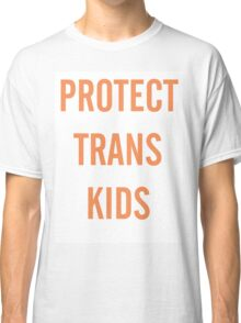 simple orange PROTECT TRANS KIDS tee Classic T-Shirt