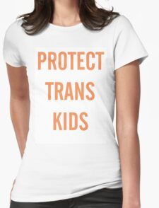simple orange PROTECT TRANS KIDS tee Womens Fitted T-Shirt