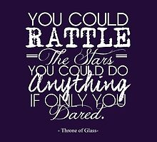 """You could rattle the stars..."" Throne of Glass by CuteCrazies"