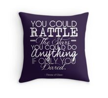 """You could rattle the stars..."" Throne of Glass Throw Pillow"