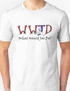 What Would Joss Do? T-Shirt
