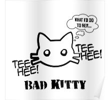 Bad Kitty - Cat Call Poster