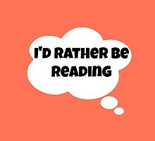 I'd rather be reading by mrsthornton