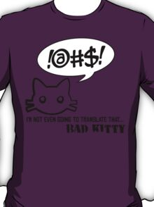 Bad Kitty - Mixed Messages T-Shirt