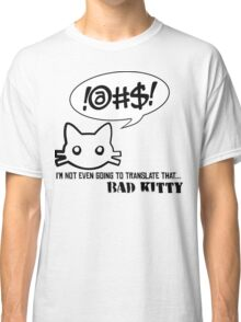 Bad Kitty - Mixed Messages Classic T-Shirt