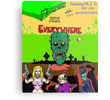 ZOMBIES ARE EVRYWHERE !!!!! Metal Print