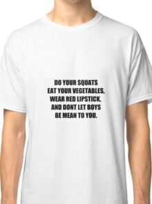 Do Your Squats Quote - White Classic T-Shirt